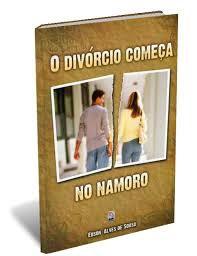 Edson Alves de Sousa - O divorcio comeca no namoro